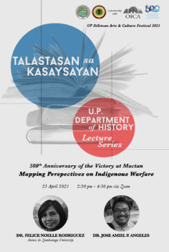 Talastasan sa Kasaysayan: U.P. Department of History Lecture Series – 500th Anniversary of the Victory at Mactan: Mapping the Perspectives on Indigenous Warfare