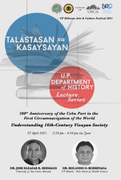 Talastasan sa Kasaysayan: U.P. Department of History Lecture Series – 500th Anniversary of the Cebu Part in the First Circumnavigation of the World