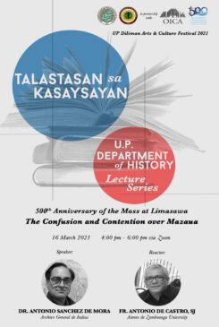 Talastasan sa Kasaysayan: U.P. Department of History Lecture Series – 500th Anniversary of the Mass at Limasawa, The Confusion and Contention over Mazaua